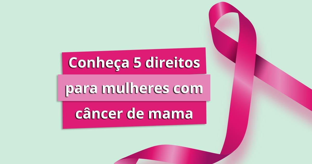 Outubro Rosa: Conheça cinco direitos das mulheres com câncer de mama