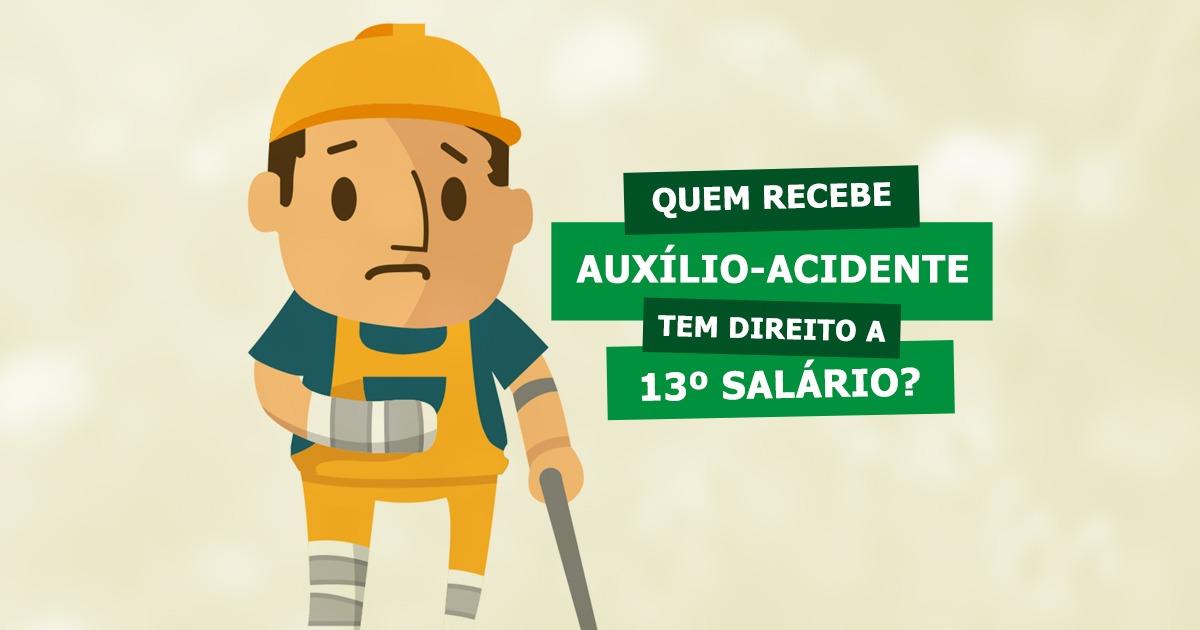 Quem recebe auxílio-acidente tem direito a 13 salário