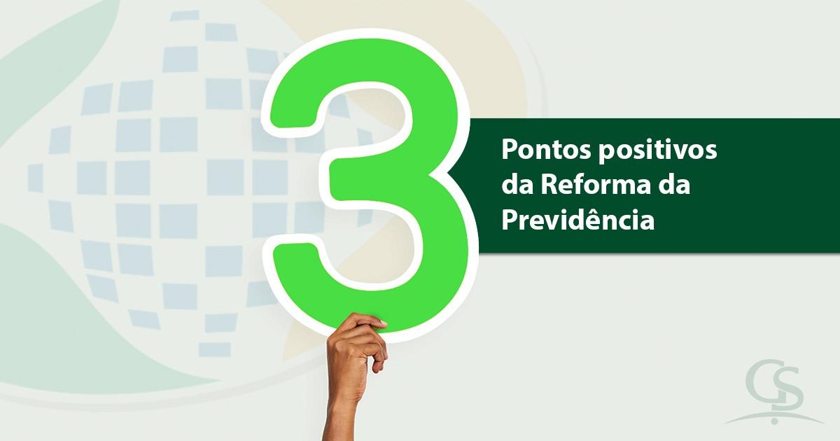 Confira três pontos positivos da Reforma da Previdência