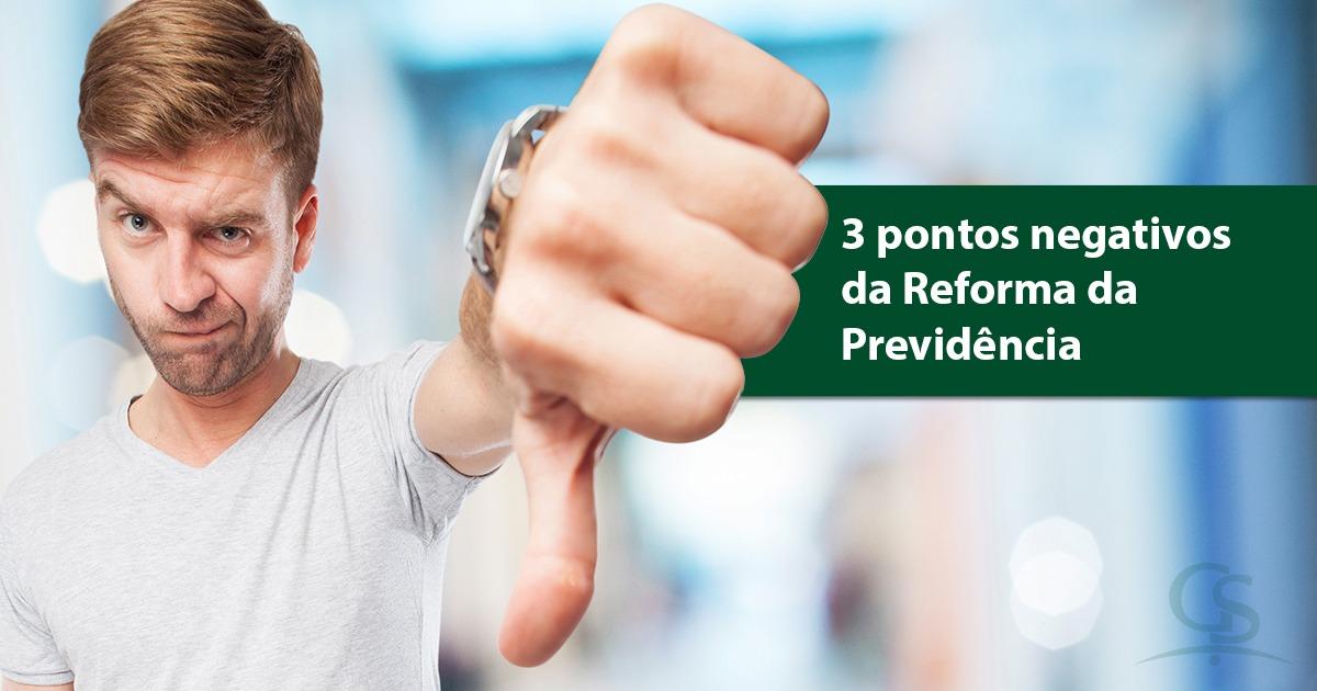 Três pontos negativos da Reforma da Previdência; confira!